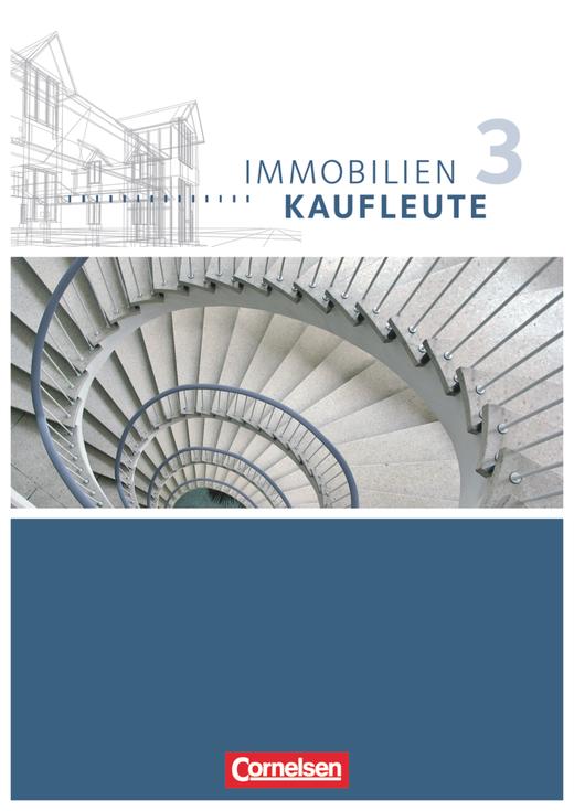 Immobilienkaufleute - Schülerbuch - Band 3: Lernfelder 10-13