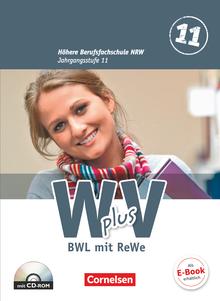Wirtschaft für Fachoberschulen und Höhere Berufsfachschulen - BWL mit Rechnungswesen - Schülerbuch mit CD-ROM - Band 1: 11. Jahrgangsstufe