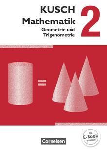 Kusch: Mathematik - Geometrie und Trigonometrie (12. Auflage) - Schülerbuch - Band 2