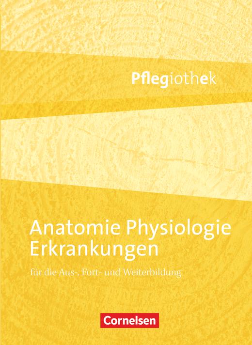 Pflegiothek - Anatomie, Physiologie, Erkrankungen - Fachbuch