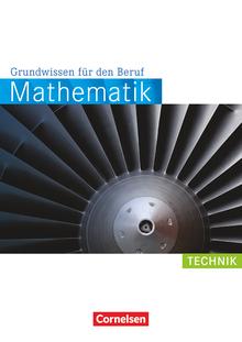 Mathematik - Grundwissen für den Beruf - Technik - Arbeitsbuch