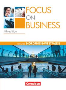 Focus on Business - 4th Edition - Nordrhein-Westfalen