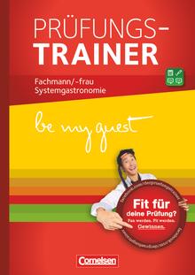 Be my guest - Fachmann/-frau für Systemgastronomie - Prüfungstrainer