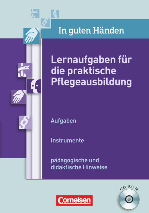 In guten Händen - Lernaufgaben für die praktische Pflegeausbildung - 1.-3. Ausbildungsjahr - CD-ROM