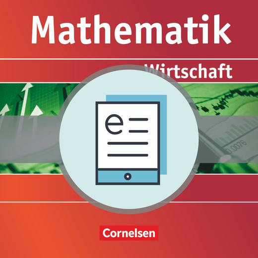Mathematik - Allgemeine Hochschulreife: Wirtschaft - Schülerbuch als E-Book