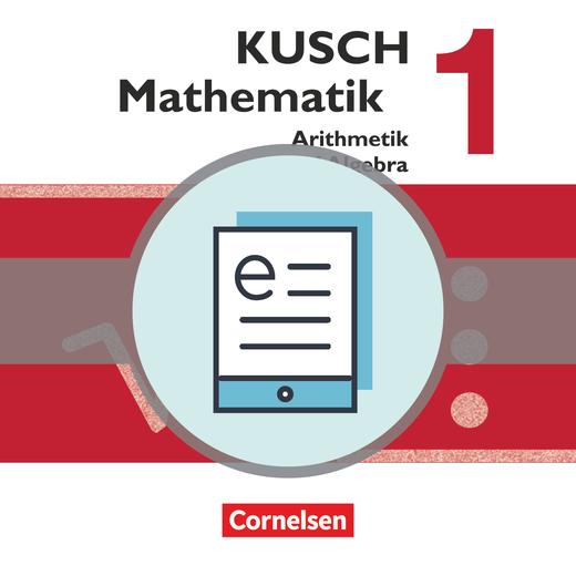 Kusch: Mathematik - Arithmetik und Algebra (16. Auflage) - Aufgabensammlung als E-Book - Band 1