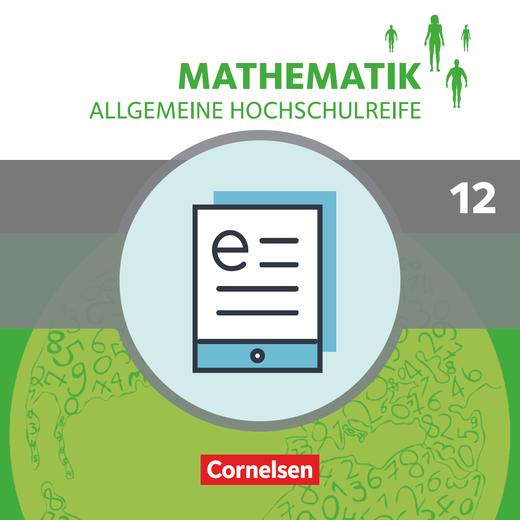 Mathematik - Allgemeine Hochschulreife - Schülerbuch als E-Book - Klasse 12/13