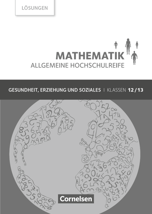 Mathematik - Allgemeine Hochschulreife - Lösungen zum Schülerbuch - Klasse 12/13