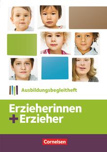 Erzieherinnen + Erzieher - Ausbildungsbegleitheft - Arbeitsheft - Zu allen Bänden