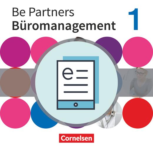 Be Partners - Büromanagement - Fachkunde als E-Book - 1. Ausbildungsjahr: Lernfelder 1-6