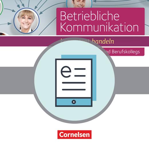 Betriebliche Kommunikation - kompetent handeln - Schülerbuch als E-Book