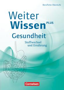 Weiterwissen - Stoffwechsel und Ernährung - Schülerbuch