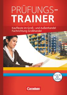Groß- und Außenhandel - Prüfungstrainer - Fachrichtung Großhandel - Jahrgangsübergreifend