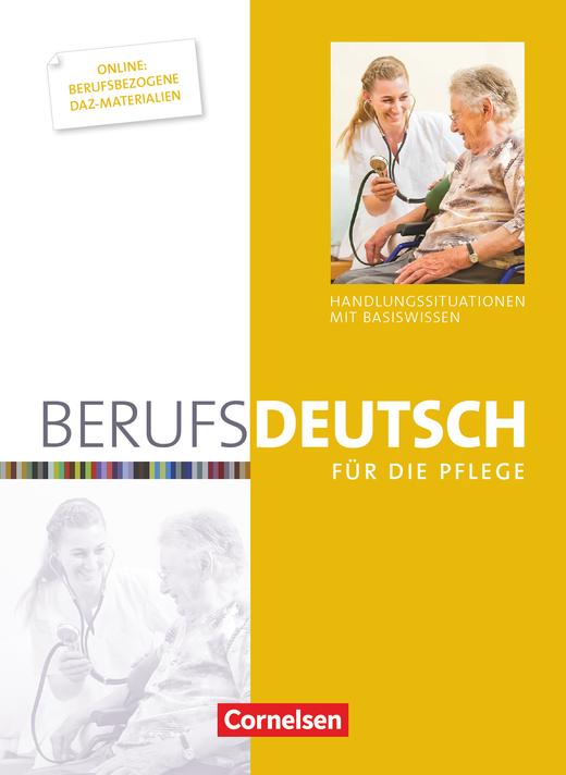 Berufsdeutsch - Berufsdeutsch für die Pflege - Handlungssituationen mit Basiswissen - Schülerbuch