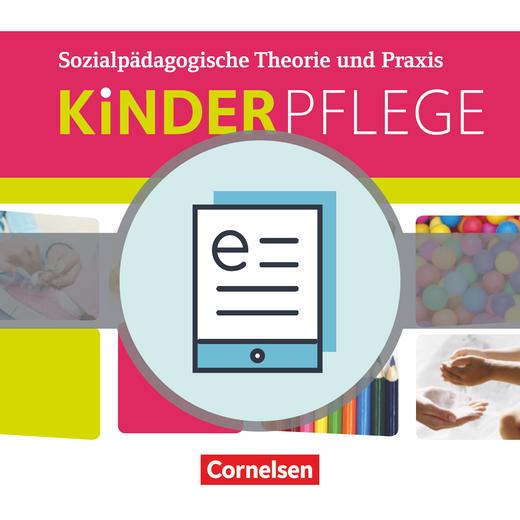 Kinderpflege - Sozialpädagogische Theorie und Praxis - Schülerbuch mit Lernsituationen als E-Book