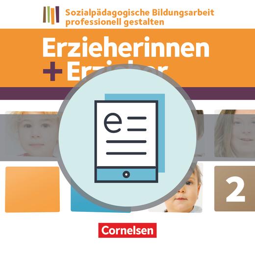 Erzieherinnen + Erzieher - Sozialpädagogische Bildungsarbeit professionell gestalten - Fachbuch als E-Book - Band 2