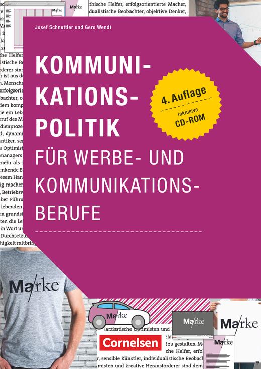 Marketingkompetenz - Kommunikationspolitik für Werbe- und Kommunikationsberufe (4. Auflage) - Lehr- und Arbeitsbuch mit CD-ROM