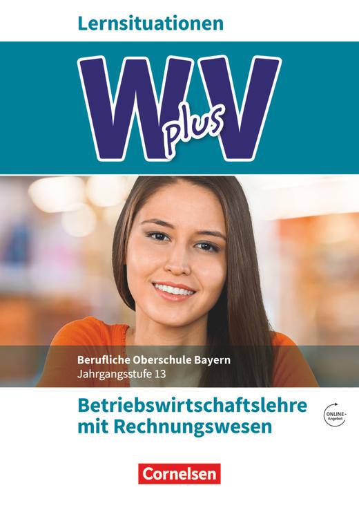 Wirtschaft für Fachoberschulen und Höhere Berufsfachschulen - Betriebswirtschaftslehre mit Rechnungswesen - Arbeitsbuch mit Webcode - Jahrgangsstufe 13
