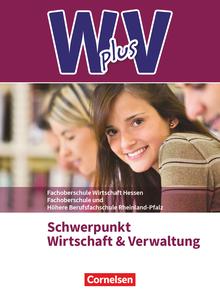 Wirtschaft für Fachoberschulen und Höhere Berufsfachschulen - W plus V - FOS Hessen / FOS und HBFS Rheinland-Pfalz