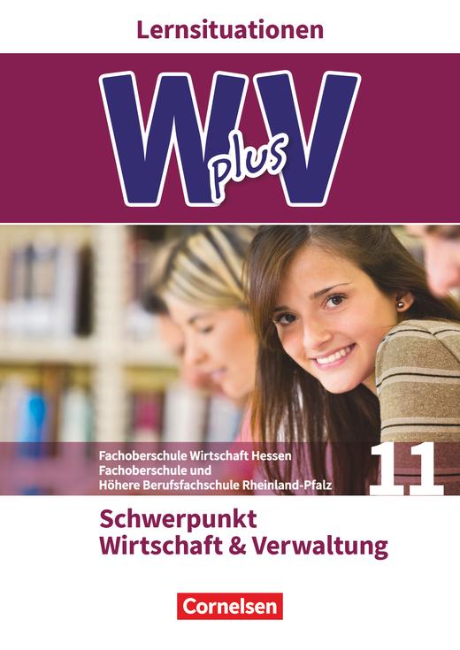 Wirtschaft für Fachoberschulen und Höhere Berufsfachschulen - Wirtschaft und Verwaltung - Arbeitsbuch mit Lernsituationen - Pflichtbereich 11