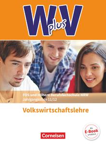 Wirtschaft für Fachoberschulen und Höhere Berufsfachschulen - VWL - Berufsfachschulen (FHR) Nordrhein-Westfalen Neubearbeitung