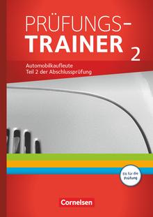 Automobilkaufleute - Prüfungstrainer 2 - Arbeitsbuch mit Lösungen - Zu allen Bänden