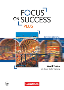 Focus on Success PLUS - Workbook mit Exam Skills Training - B1/B2: 11./12. Jahrgangsstufe