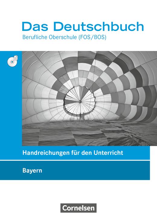 Das Deutschbuch - Berufliche Oberschule (FOS/BOS) - Handreichungen für den Unterricht mit CD-ROM - 11.-13. Jahrgangsstufe