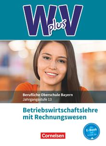 Wirtschaft für Fachoberschulen und Höhere Berufsfachschulen - W PLUS V - BWR - FOS/BOS Bayern