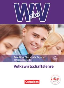 Wirtschaft für Fachoberschulen und Höhere Berufsfachschulen - W PLUS V - VWL - FOS/BOS Bayern