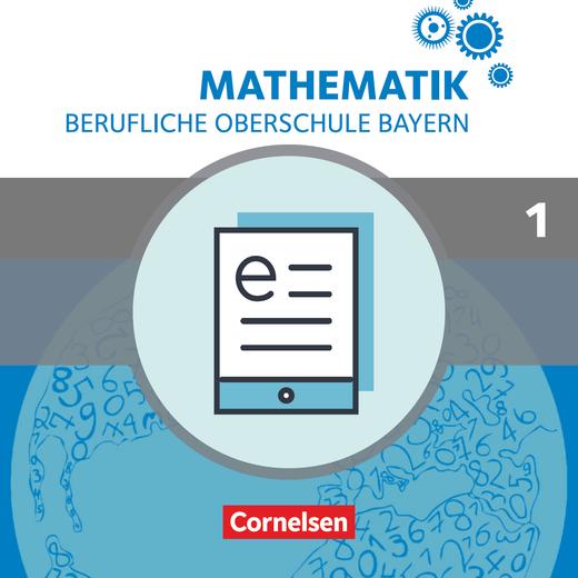 Mathematik - Berufliche Oberschule Bayern - Schülerbuch als E-Book - Band 1 (FOS 11/BOS 12)