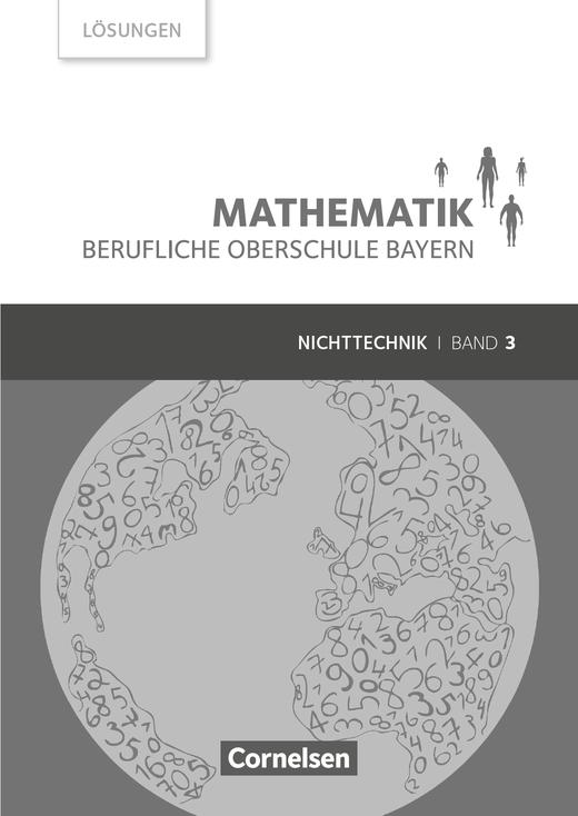Mathematik - Berufliche Oberschule Bayern - Lösungen zum Schülerbuch - Band 3 (FOS/BOS 13)