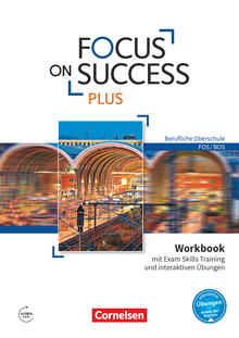 Focus on Success PLUS - Workbook mit interaktiven Übungen auf scook.de - B1/B2: 11./12. Jahrgangsstufe