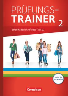 Ausbildung im Einzelhandel - Neubearbeitung - Einzelhandelskaufleute (Teil 2) - Arbeitsheft mit Lösungen - Prüfungstrainer
