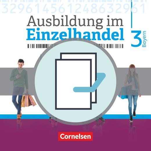 Ausbildung im Einzelhandel - Neubearbeitung - Fachkunde und Arbeitsbuch - 3. Ausbildungsjahr
