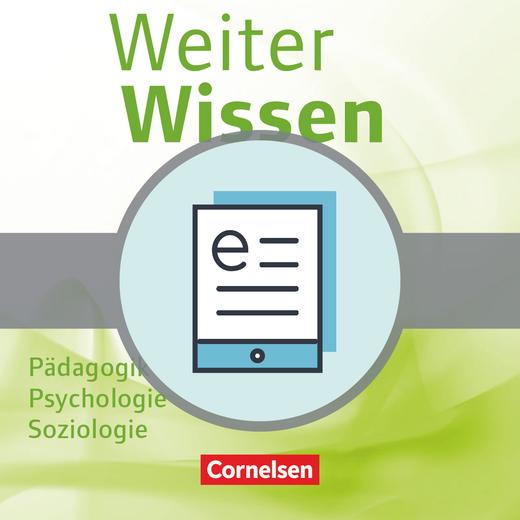 Weiterwissen - Pädagogik, Psychologie, Soziologie - Schülerbuch als E-Book