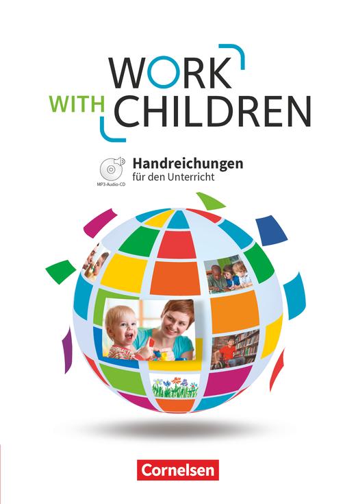 Work with Children - Handreichungen für den Unterricht mit MP3-CD - A2/B1