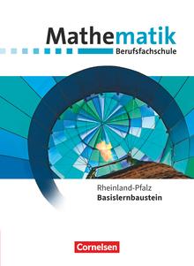 Mathematik - Berufsfachschule - Neubearbeitung - Schülerbuch - Basislernbaustein