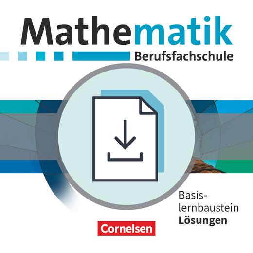 Mathematik - Berufsfachschule - Neubearbeitung - Lösungen als Download - Basislernbaustein