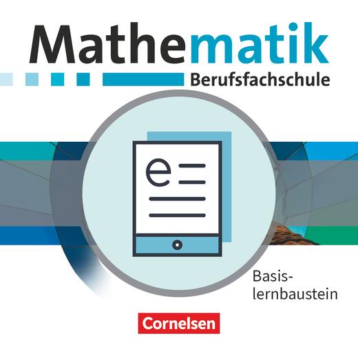 Mathematik - Berufsfachschule - Neubearbeitung - Schülerbuch als E-Book - Basislernbaustein