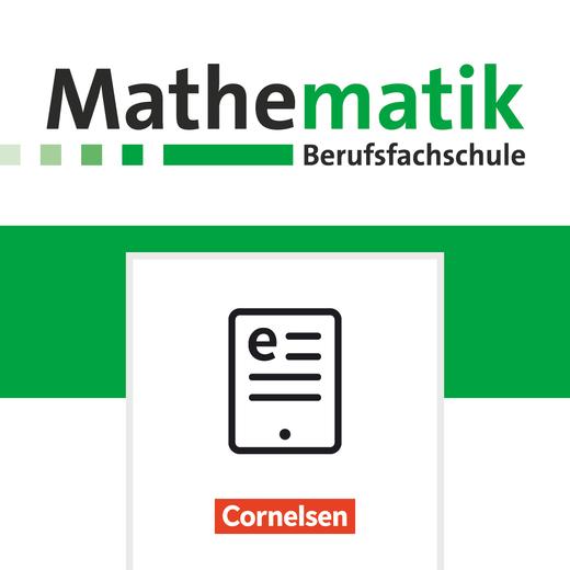 Mathematik - Berufsfachschule - Neubearbeitung - Schülerbuch als E-Book