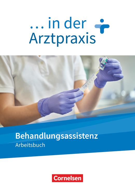 ... in der Arztpraxis - Behandlungsassistenz in der Arztpraxis - Arbeitsbuch