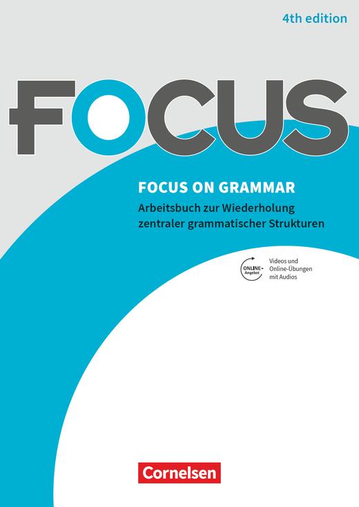 Focus on Grammar - Gymnasiale Oberstufe und berufsbildende Schulen - Arbeitsbuch mit Erklärvideos und interaktiven Übungen mit Audios auf scook.de - B1/B2