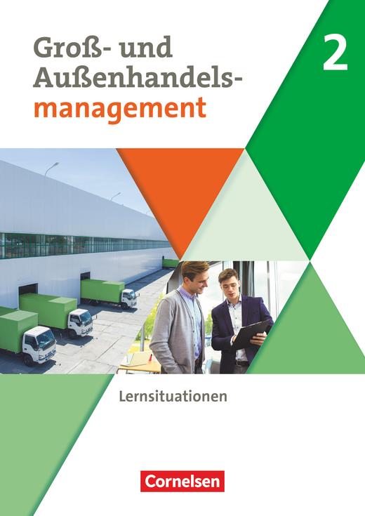 Groß- und Außenhandel - Arbeitsbuch mit Lernsituationen - Band 2