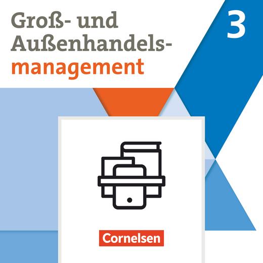 Groß- und Außenhandel - Fachkunde und Arbeitsbuch im Paket - Band 3