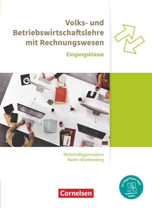 Wirtschaftsgymnasium Baden-Württemberg - VWL und BWL mit ReWe - Schülerbuch - Eingangsklasse