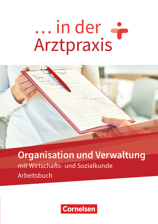 ... in der Arztpraxis - Organisation und Verwaltung in der Arztpraxis - Arbeitsbuch
