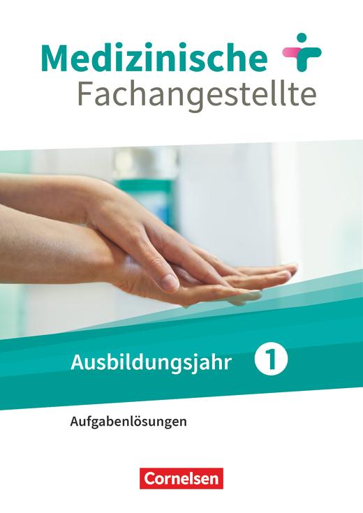 Medizinische Fachangestellte - Jahrgangsband - Lösungen zum Schülerbuch als Download - 1. Ausbildungsjahr