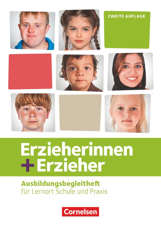 Erzieherinnen + Erzieher - Ausbildungsbegleitheft - Für Lernort Schule und Praxis - Arbeitsheft - Zu allen Bänden