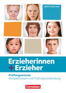 Erzieherinnen + Erzieher - Prüfungswissen - Kompaktwissen und Prüfungsvorbereitung - Schülerbuch - Zu allen Bänden